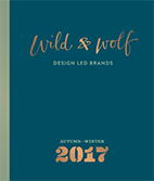 Wild & Wolf Design Led Brands 2017 Autumn Winter Catalogue